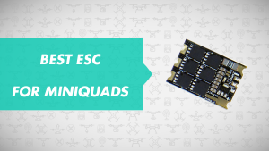 Best ESC for Quadcopters(Buying Guide and Info)